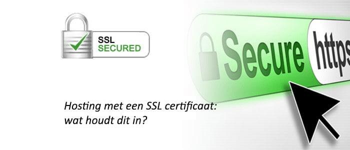 Hosting met een SSL certificaat: wat houdt dit in?