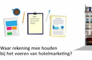 Waar rekening mee houden bij het voeren van hotelmarketing?