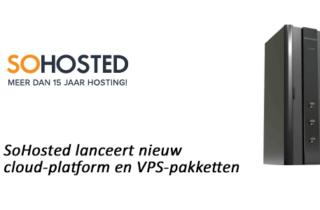 SoHosted lanceert nieuw cloud-platform en VPS-pakketten