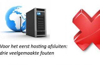 Voor het eerst hosting afsluiten: drie veelgemaakte fouten